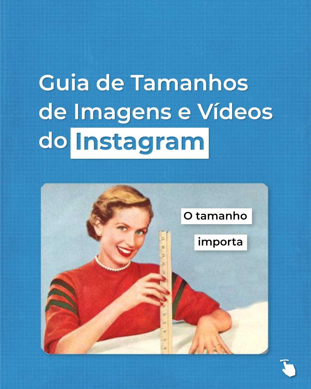 tamanhos de imagens e videos no Instagram